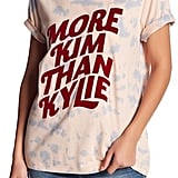 """More Kim Than Kylie"" Tee"