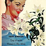 This Easter, say it with flowers.