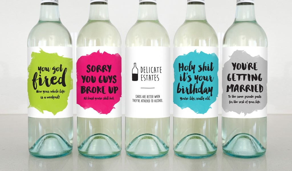 These Hilariously Honest Wine Labels Are About to Become Your Favorite Thing