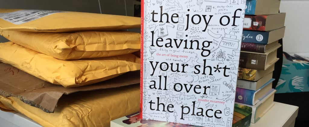 Every KonMari Enthusiast Needs to Read The Joy of Leaving Your Sh*t All Over the Place
