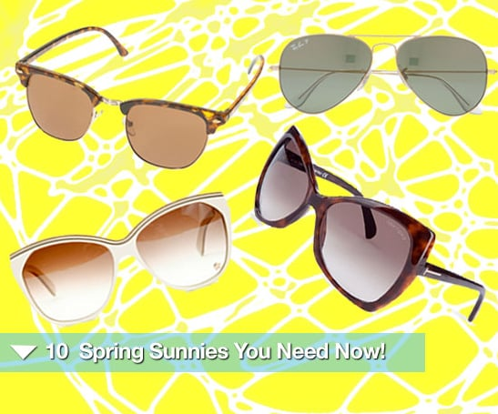 Sugar Shout Out: 10 Super Fab Spring Sunnies You Need Now!