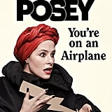 You're on an Airplane: A Self-Mythologizing Memoir by Parker Posey