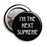 """I'm the Next Supreme"" Button Badge"