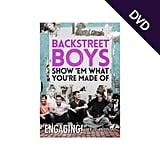Backstreet Boys: Show 'Em What You're Made Of DVD