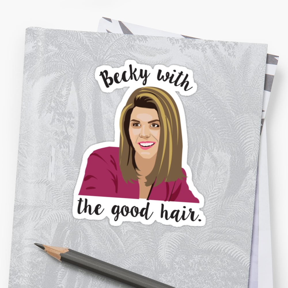 Becky With the Good Hair Sticker