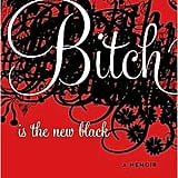 B*tch Is the New Black