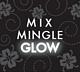 mixmingleglow